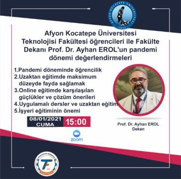 Dekanımız Prof. Dr. Ayhan EROL'un Fakültemiz Öğrencileri ile Pandemi Dönemi Değerlendirmeleri (15 Ocak 2021, saat 15:00'da yapılacaktır.) Katılım Linki İçin Tıklayınız